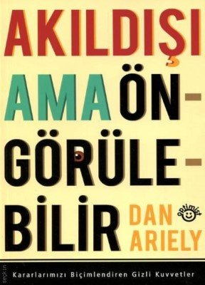 Akıl Dışı Ama ÖnGörülebilir - Dan Ariely - Kişisel Gelişim Kitapları