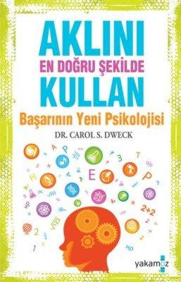 Aklını En Doğru Şekilde Kullan - Dr. Carol S. Dweck