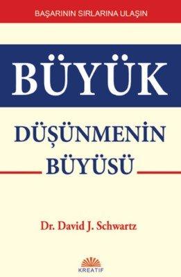 Büyük Düşünmenin Büyüsü - Dr. David J. Schwartz - Kişisel Gelişim Kitapları