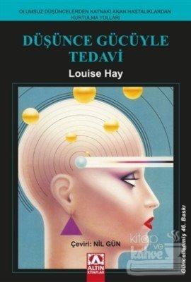 Düşünce Gücü ile Tedavi - Louise Hay