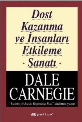 Dost Kazanma ve İnsanları Etkileme Sanatı - Dale Carnegie- Kişisel Gelişim Kitapları