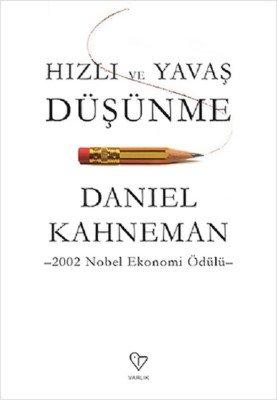 Hızlı ve Yavaş Düşünme- Daniel Kahneman