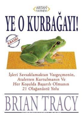 Ye o kurbağayı - Biran Tracy - Kişisel Gelişim Kitapları